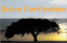 Sobre Cork Fashion e os artigos de luxo feitos em cortiça